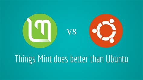 8 Things Do Better Than by 5 Reasons Why Linux Mint Is Better Than Ubuntu In 2018