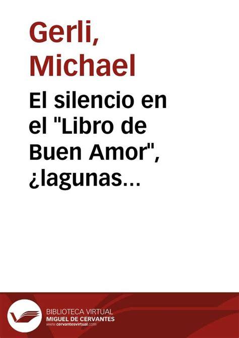libro el silencio de las el silencio en el quot libro de buen amor quot 191 lagunas textuales o lectura dram 225 tica e michael