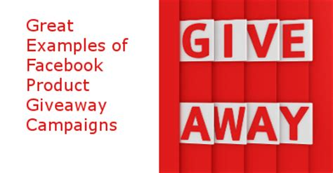 Business Giveaway Ideas - great exles of facebook giveaway caigns