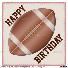 football themed birthday ecards 1000 ideas about happy birthday text on pinterest happy