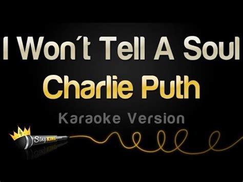 charlie puth i won t tell charlie puth i won t tell a soul karaoke version youtube
