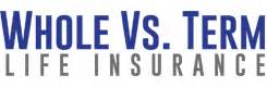 whole vs term insurance whole vs term insurance a comparative website for
