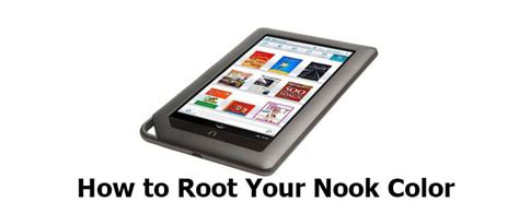 how to root nook color how to root nook color to get more from barnes noble