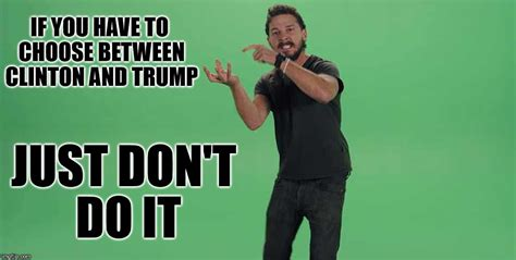 Don T Do It Meme - clinton or trump imgflip