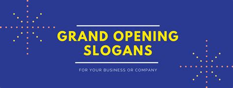 Grand Opening Giveaway Ideas - 20 grand opening slogans for your business or company 2018