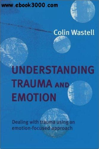 Pdf Memory Practical Understanding Traumatic by Understanding And Emotion Free Ebooks