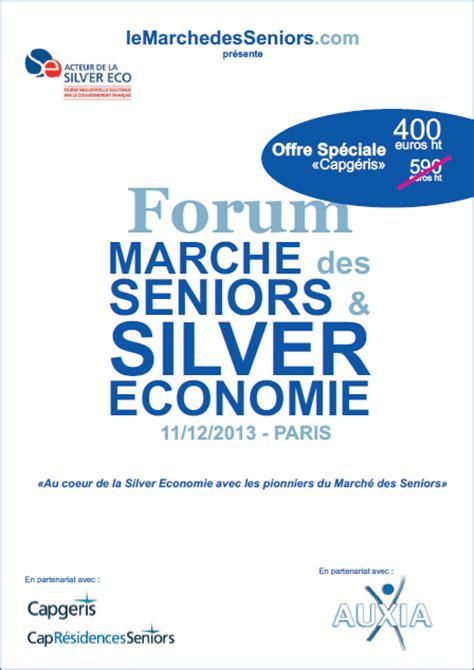 marche forum forum march 233 des seniors silver economie tarif sp 233 cial