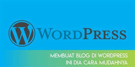 ebook membuat blog di wordpress membuat blog di wordpress ini dia cara mudahnya