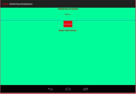 membuat database sqlite android studio membuat database sqlite sederhana pada program android