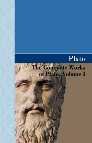plato ancient history encyclopedia the complete works of plato volume i book ancient