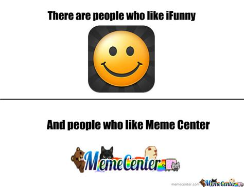 Ifunny Meme - ifunny vs meme center by raccoonfaceinc meme center