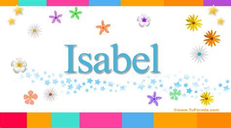 Imagenes Que Digan Isabel | isabel significado del nombre isabel nombres