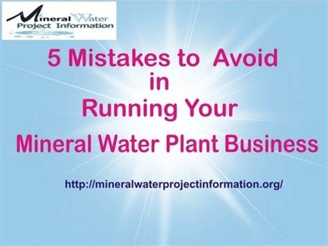 5 Mistakes To Avoid by 5 Mistakes To Avoid In Running Your Mineral Water Plant