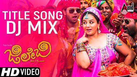 song mix jilebi title song dj mix kannada new song 2017