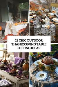 23 chic outdoor thanksgiving table setting ideas shelterness