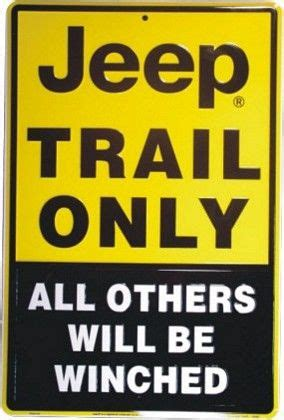 jeep trail sign 63 best images about fun jeep accessories and more on