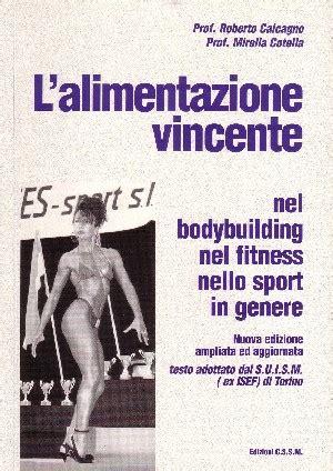 l alimentazione vincente l alimentazione vincente nel bodybuilding nel fitness