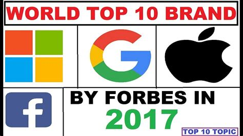 world most valuable top 10 brands in 2017 according to forbes top 10 brand forbes 2017