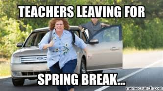 Spring Break Meme - teachers leaving for spring break