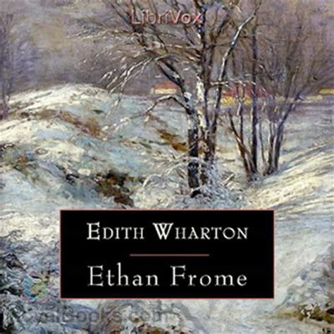 ethan frome books ethan frome by edith wharton free at loyal books