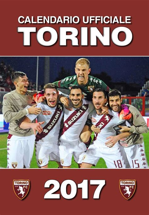 Calendario Torino Il Calendario Ufficiale 2017 Torino Torino Fc 1906