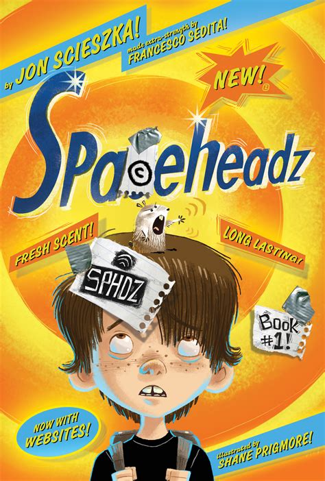 he books spaceheadz by jon scieszka book spotlight the childrens