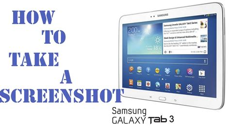 screenshot on android tablet how to screen capture on a samsung galaxy tab 3 take a screenshot on a galaxy android tablet