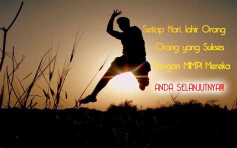 seseorang akan sukses apabila ada kemauan untuk sukses dan berusaha