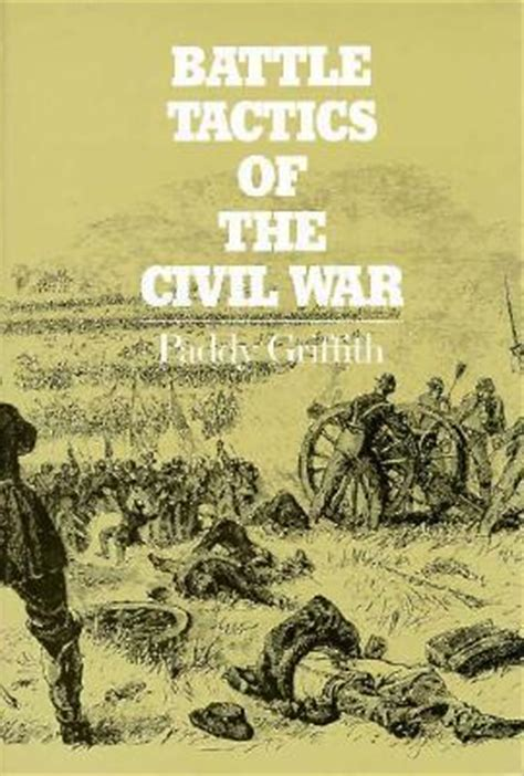 battlefield farming a civil war battleground books battle tactics of the civil war by paddy griffith