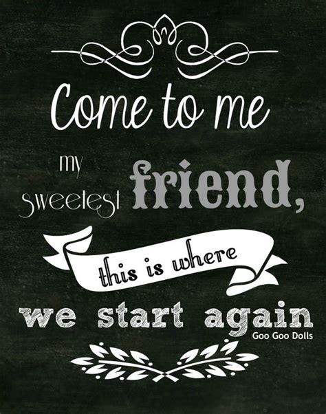 Wedding Song Goo Goo Dolls by Come To Me Goo Goo Dolls Quotes
