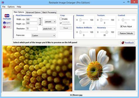 image enlarger reshade image enlarger pro edition 3 0 free