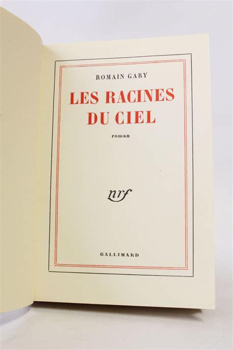 libro les racines du ciel gary les racines du ciel edition originale edition originale com