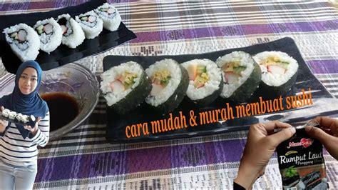 youtube membuat sushi cara mudah dan murah membuat sushi youtube