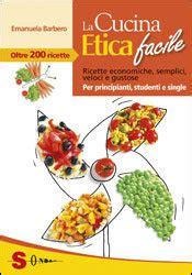 la cucina etica la cucina etica facile agireora edizioni