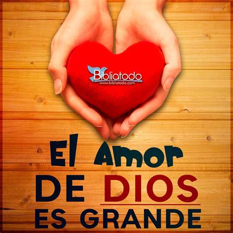 imagenes de dios es grande el amor de dios es grande imagenes cristianas