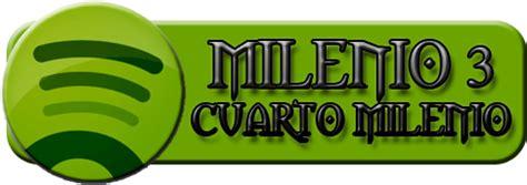 musica cuarto milenio spotify canciones de milenio3 cuarto milenio entre