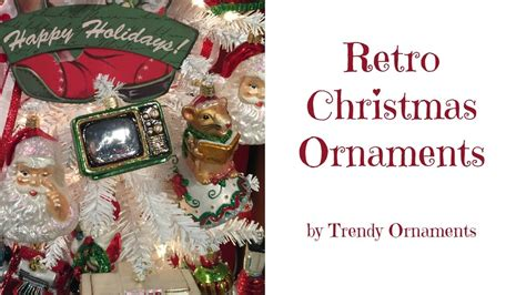 2017 retro christmas ornaments at trendy ornaments doovi