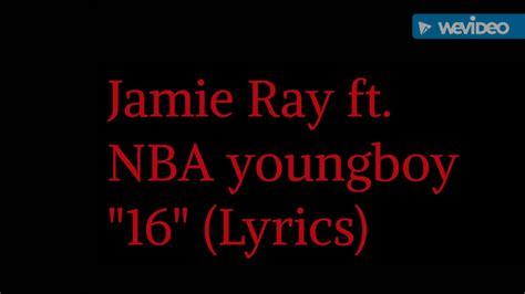 Lyrics To Mba Youngboy by Nba Youngboy Ft Quot 16 Quot Lyrics