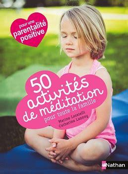 50 Activit 233 S De M 233 Ditation Pour Toute La Famille
