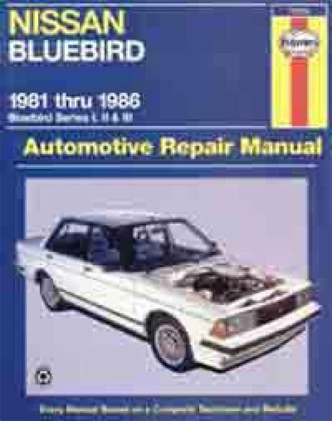 what is the best auto repair manual 1986 ford f series seat position control nissan bluebird series 1 2 3 1981 1986 haynes service repair manual sagin workshop car manuals
