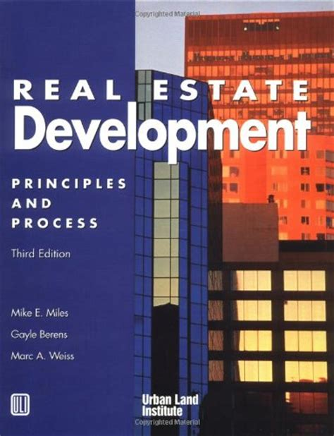 Real Estate Development Mba Programs by Real Estate Development Principles And Process 3rd