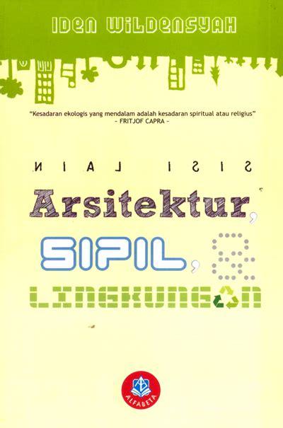 Sisi Arsitektur Sipil Dan Lingkungan buku sisi arsitektur sipil dan lingkungan
