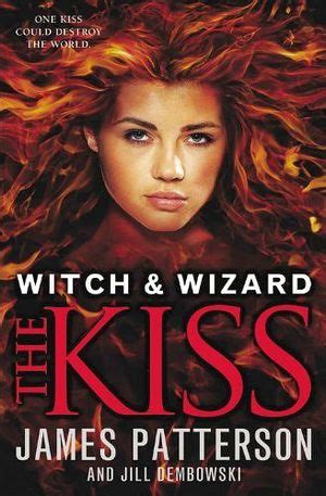 libro the witchs kiss witchs witch wizard 4 the kiss patterson james 9780316226400