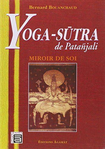 libro yoga sutras of patanjali libro yoga sutra de patanjali miroir de soi di bernard bouanchaud