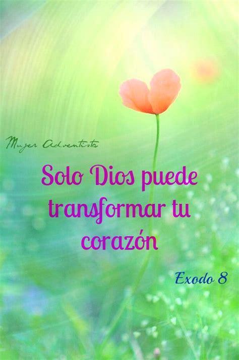imagenes biblicas adventistas solo dios puede transformar tu coraz 243 n frases