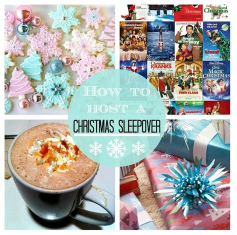 how to host a christmas sleepover fun ideas for