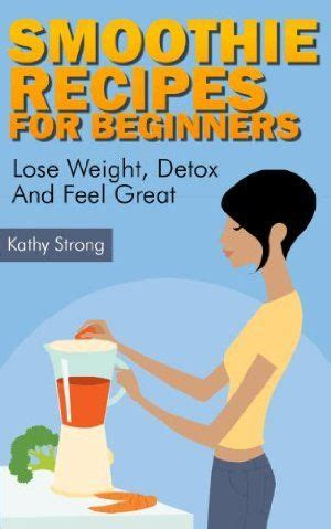 Didnt Lose Weight On Rawana Detox by Recipes For Beginners Smoothie Recipes And Detox On