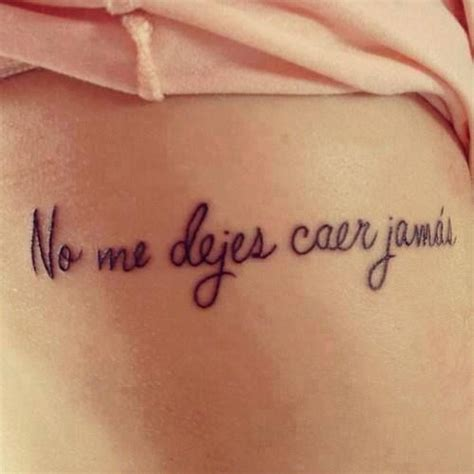 spanish tattoo quotes tumblr little ribs tattoo saying in spanish quot no me dejes caer
