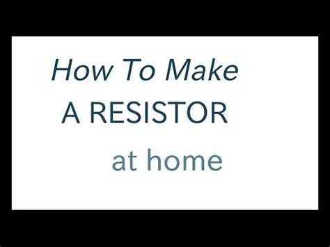 how to make an resistor diy make a resistor yourself