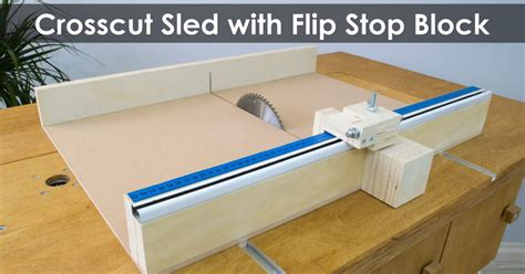 How to Make a Crosscut Sled with Flip Stop Block (Free